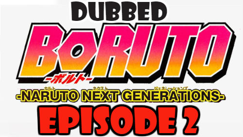 Boruto Episode 2 Dubbed English Free Online
