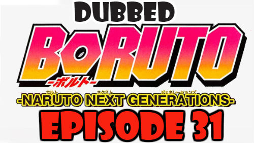 Boruto Episode 31 Dubbed English Free Online
