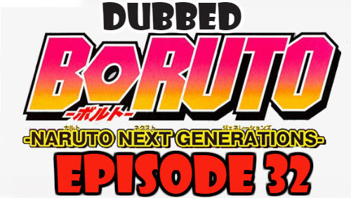 Boruto Episode 32 Dubbed English Free Online