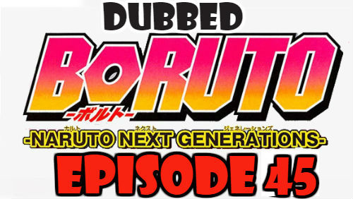 Boruto Episode 45 Dubbed English Free Online
