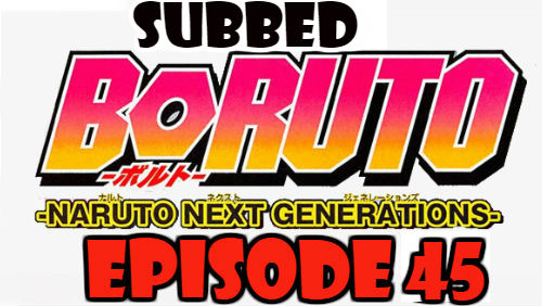 Boruto Episode 45 Subbed English Free Online
