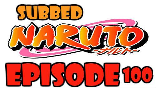 Naruto Episode 100 Subbed English Free Online