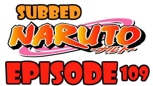Naruto Episode 109 Subbed English Free Online