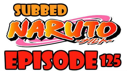 Naruto Episode 125 Subbed English Free Online