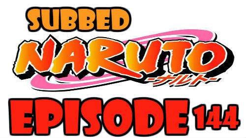 Naruto Episode 144 Subbed English Free Online