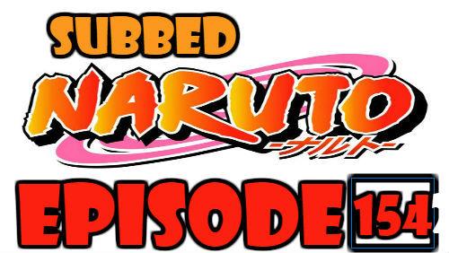 Naruto Episode 154 Subbed English Free Online