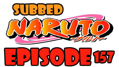 Naruto Episode 157 Subbed English Free Online
