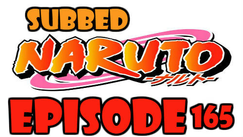 Naruto Episode 165 Subbed English Free Online