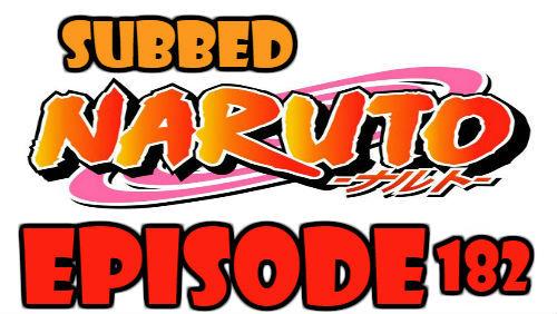 Naruto Episode 182 Subbed English Free Online