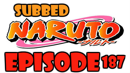 Naruto Episode 187 Subbed English Free Online