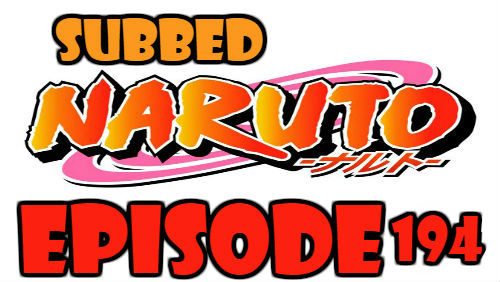 Naruto Episode 194 Subbed English Free Online