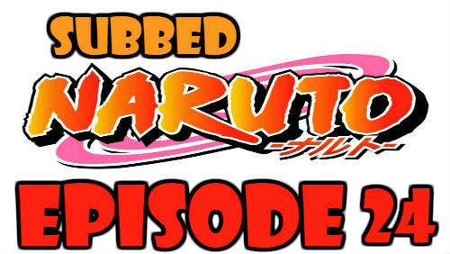 Naruto Episode 24 Subbed English Free Online