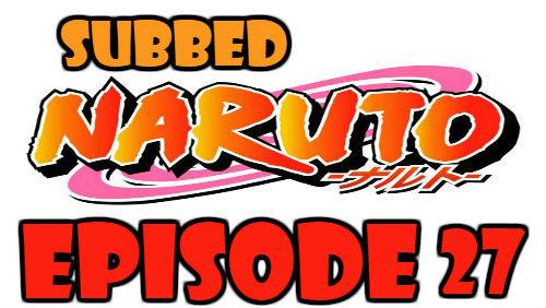 Naruto Episode 27 Subbed English Free Online
