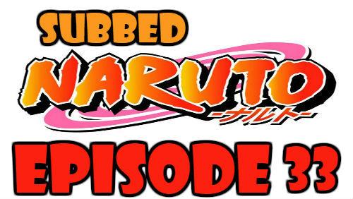 Naruto Episode 33 Subbed English Free Online