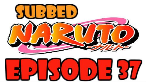 Naruto Episode 37 Subbed English Free Online