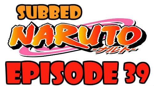 Naruto Episode 39 Subbed English Free Online