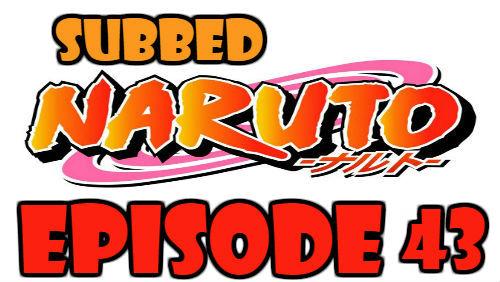 Naruto Episode 43 Subbed English Free Online