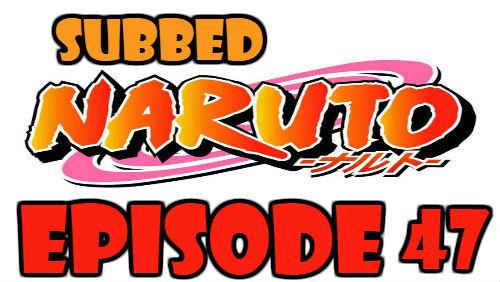 Naruto Episode 47 Subbed English Free Online