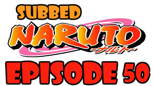 Naruto Episode 50 Subbed English Free Online