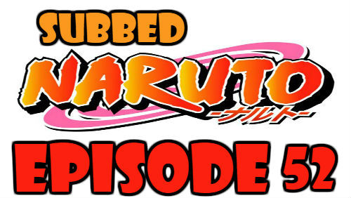 Naruto Episode 52 Subbed English Free Online