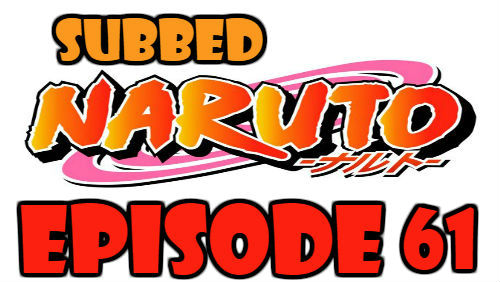Naruto Episode 61 Subbed English Free Online