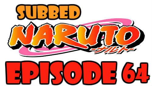 Naruto Episode 64 Subbed English Free Online