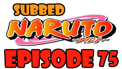 Naruto Episode 75 Subbed English Free Online