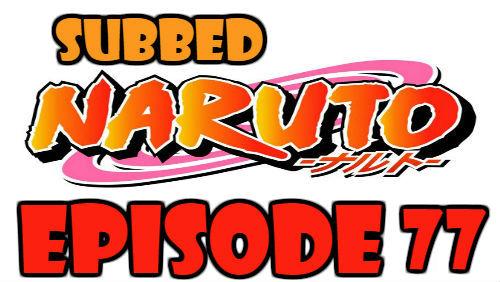 Naruto Episode 77 Subbed English Free Online