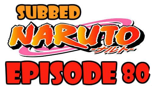 Naruto Episode 80 Subbed English Free Online