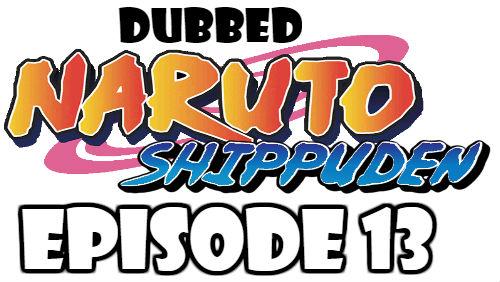 Naruto Shippuden Episode 13 Dubbed English Free Online