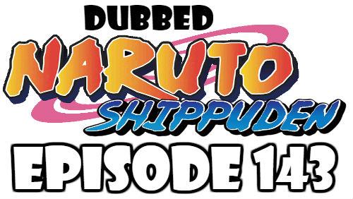 Naruto Shippuden Episode 143 Dubbed English Free Online