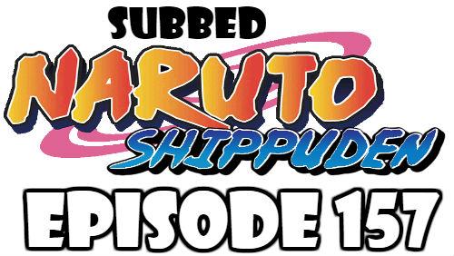 Naruto Shippuden Episode 157 Subbed English Free Online