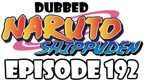 Naruto Shippuden Episode 192 Dubbed English Free Online