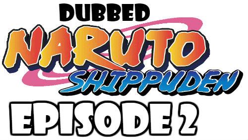 Naruto Shippuden Episode 2 Dubbed English Free Online