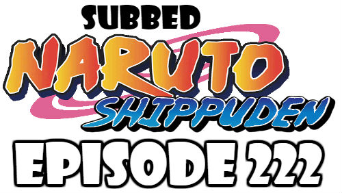 Naruto Shippuden Episode 222 Subbed English Free Online