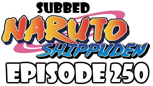 Naruto Shippuden Episode 250 Subbed English Free Online