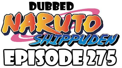Naruto Shippuden Episode 275 Dubbed English Free Online