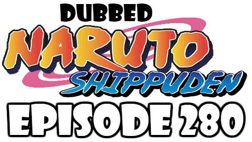 Naruto Shippuden Episode 280 Dubbed English Free Online