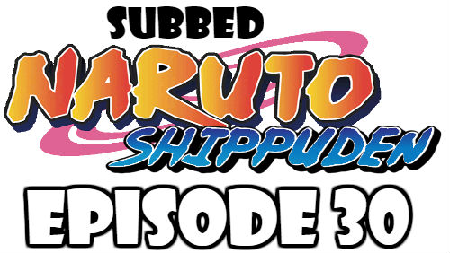 Naruto Shippuden Episode 30 Subbed English Free Online