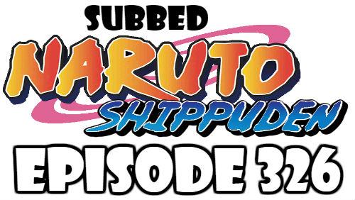 Naruto Shippuden Episode 326 Subbed English Free Online
