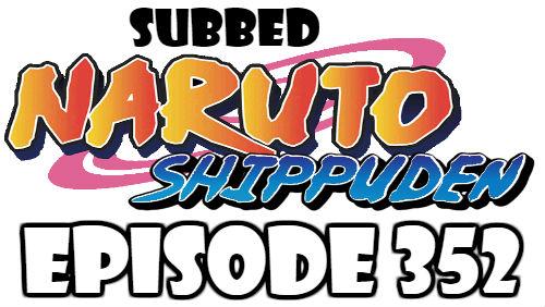 Naruto Shippuden Episode 352 Subbed English Free Online