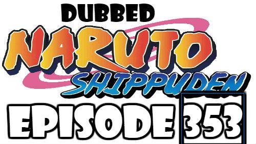 Naruto Shippuden Episode 353 Dubbed English Free Online