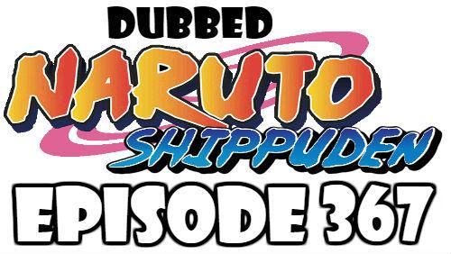 Naruto Shippuden Episode 367 Dubbed English Free Online