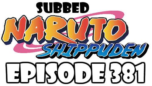 Naruto Shippuden Episode 381 Subbed English Free Online