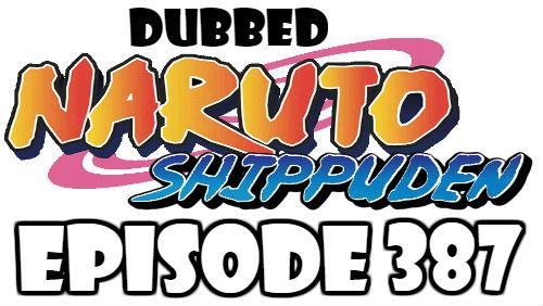 Naruto Shippuden Episode 387 Dubbed English Free Online