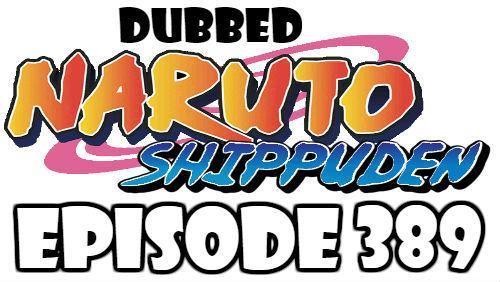 Naruto Shippuden Episode 389 Dubbed English Free Online