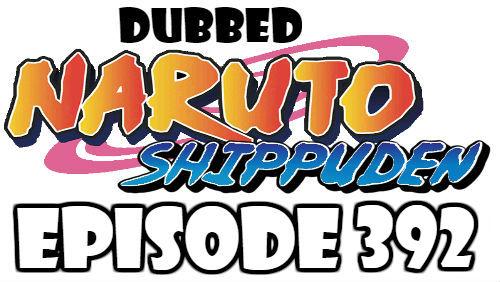 Naruto Shippuden Episode 392 Dubbed English Free Online