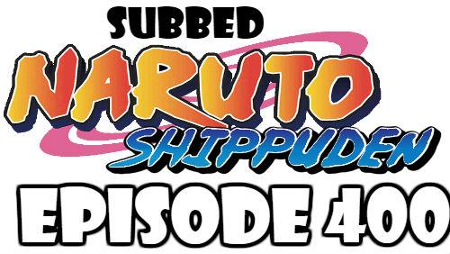 Naruto Shippuden Episode 400 Subbed English Free Online