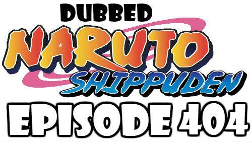 Naruto Shippuden Episode 404 Dubbed English Free Online