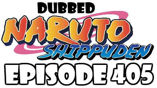 Naruto Shippuden Episode 405 Dubbed English Free Online